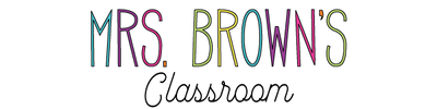 WELCOME TO MRS. BROWN'S CLASSROOM WEBSITE!